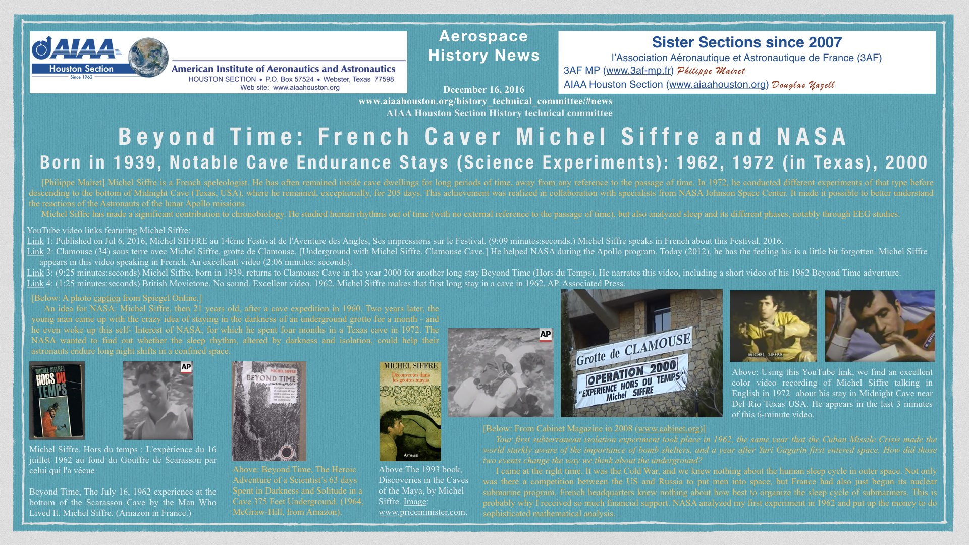 Above: Beyond Time: French Caver Michel Siffre and NASA: Born in 1939, Notable Cave Endurance Stays (Science Experiments): 1962, 1972 (in Texas), 2000. (Click to zoom.)