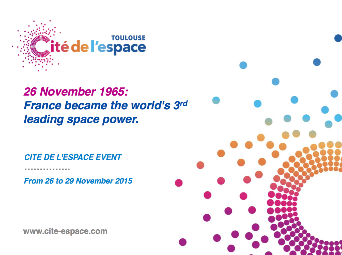 Above: An event at Toulouse France Cité de l'espace, November 26-29, 2015. November 26, 1965: France became the world's 3rd leading space power! It was 50 years ago! (Click to zoom.)